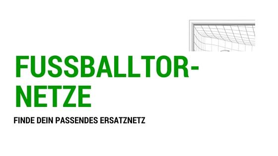 fussballtornetze-ersatznetze